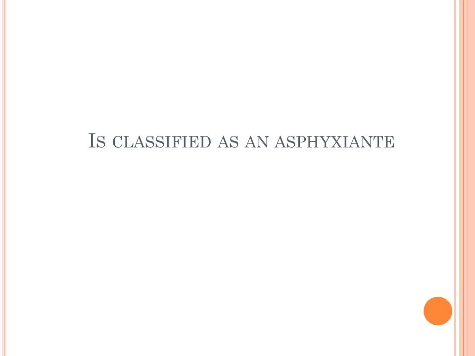 I S CLASSIFIED AS AN ASPHYXIANTE