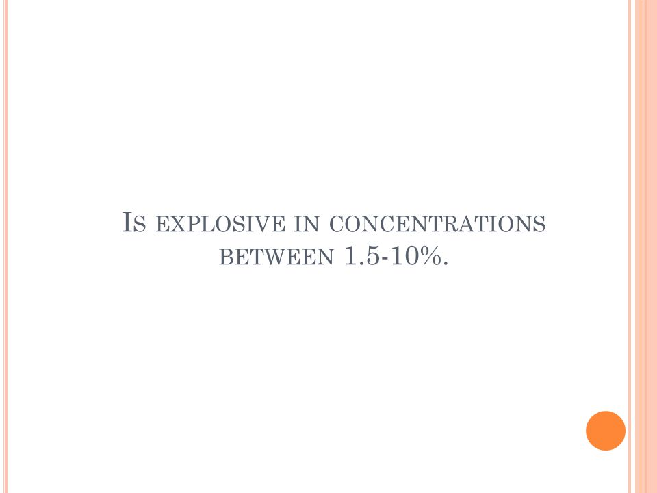 I S EXPLOSIVE IN CONCENTRATIONS BETWEEN 1.5-10%.