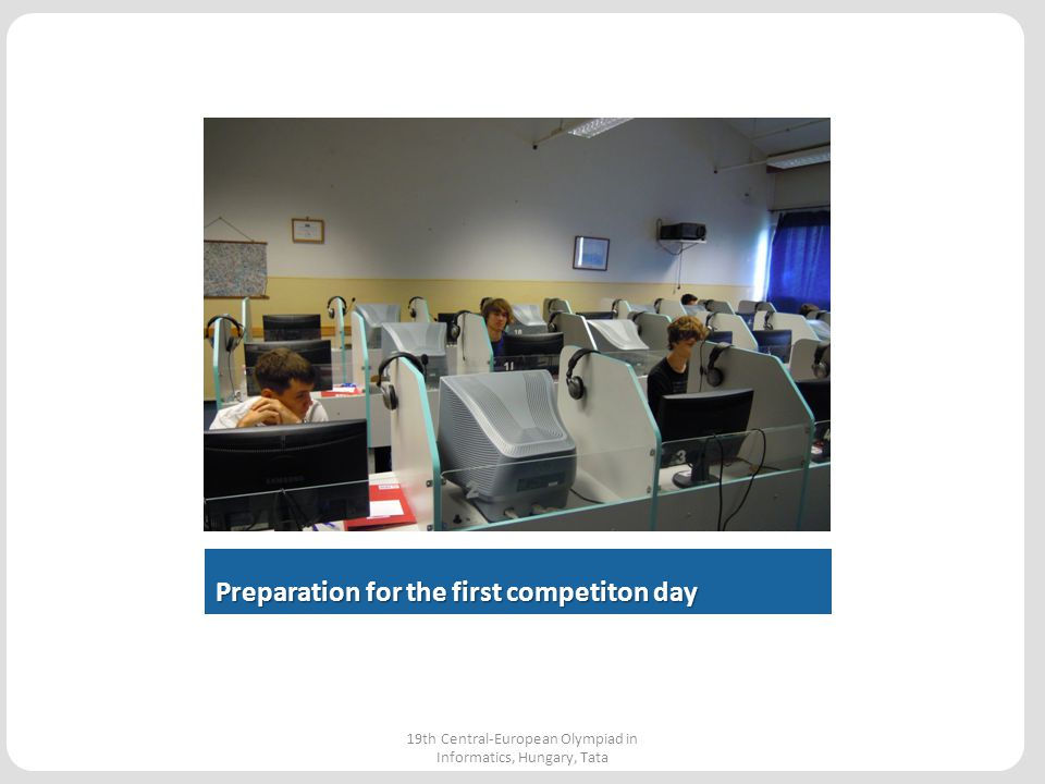 During the exploration 19th Central-European Olympiad in Informatics, Hungary, Tata