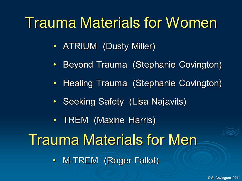 Trauma Materials for Women ATRIUM (Dusty Miller)ATRIUM (Dusty Miller) Beyond Trauma (Stephanie Covington)Beyond Trauma (Stephanie Covington) Healing T