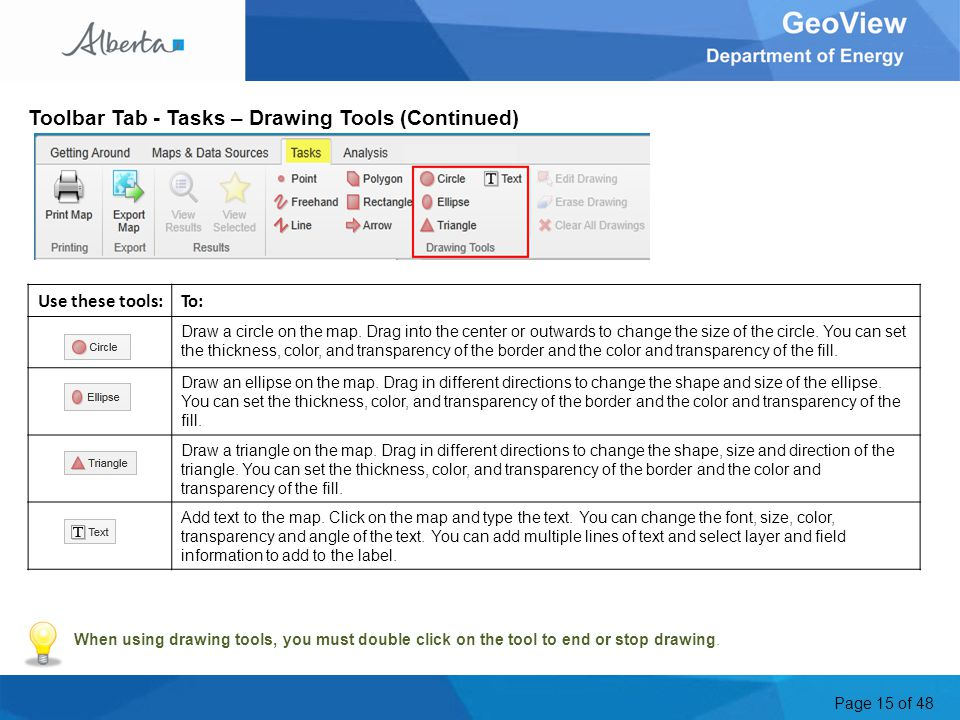 Page 15 of 48 Toolbar Tab - Tasks – Drawing Tools (Continued) Use these tools:To: Draw a circle on the map.