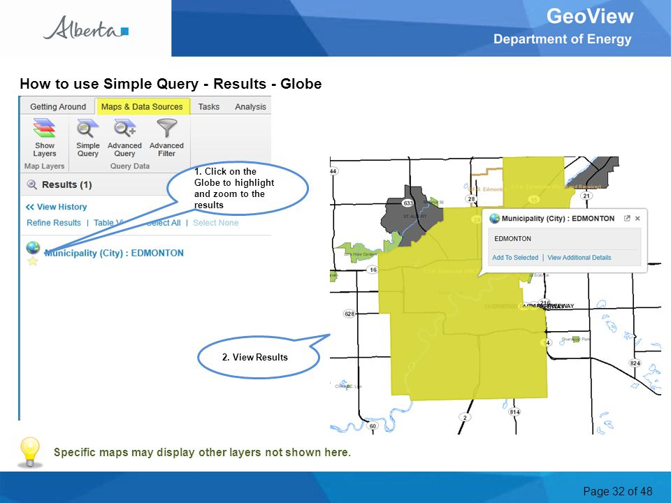 Page 32 of 48 How to use Simple Query - Results - Globe Specific maps may display other layers not shown here.