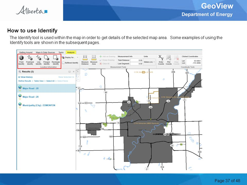 Page 37 of 48 How to use Identify The Identify tool is used within the map in order to get details of the selected map area.