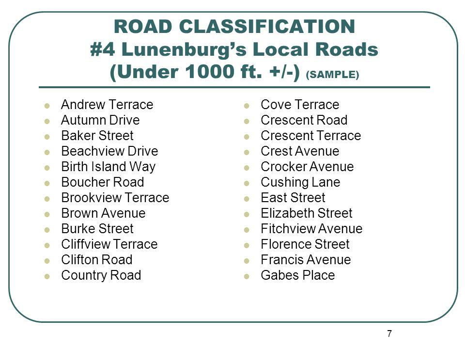 7 ROAD CLASSIFICATION #4 Lunenburgs Local Roads (Under 1000 ft.