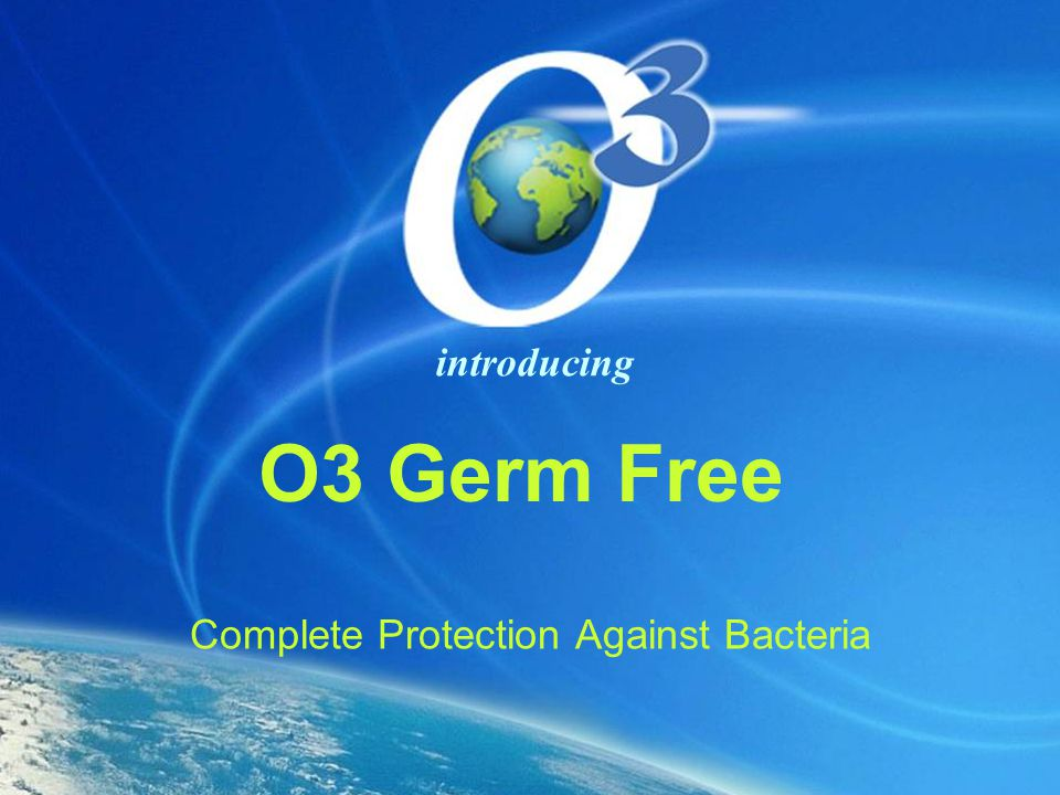 O3 Germ Free Complete Protection Against Bacteria introducing