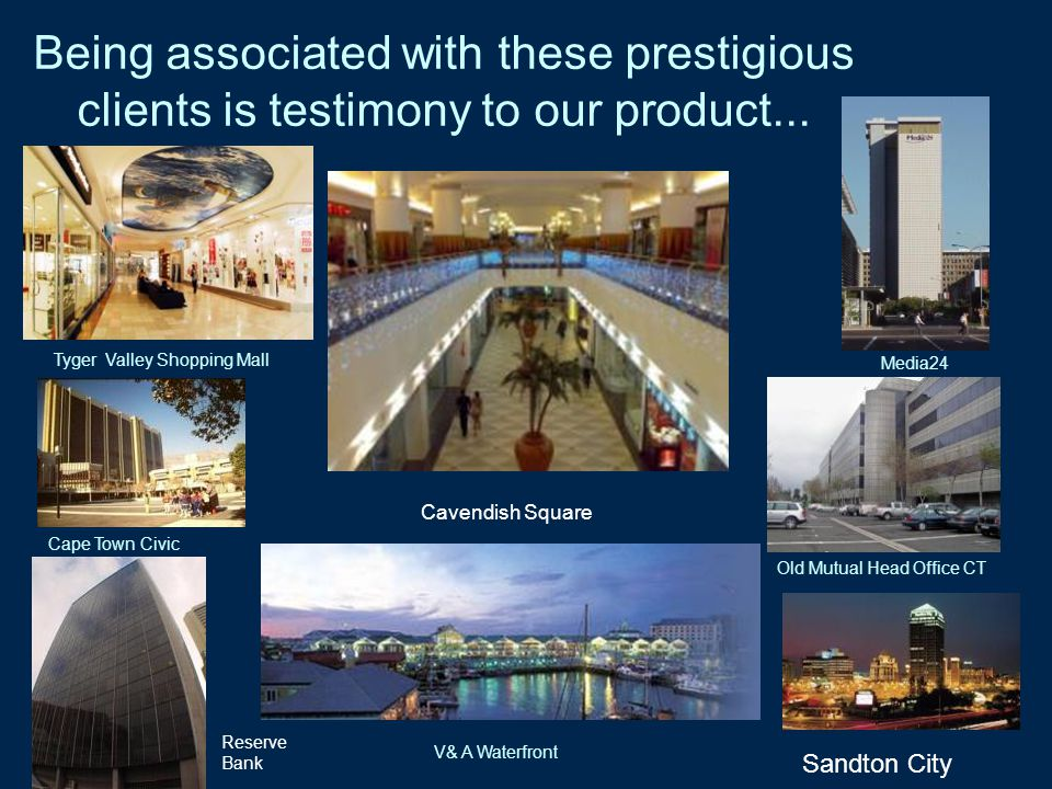Being associated with these prestigious clients is testimony to our product...