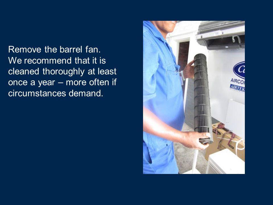 Remove the barrel fan.
