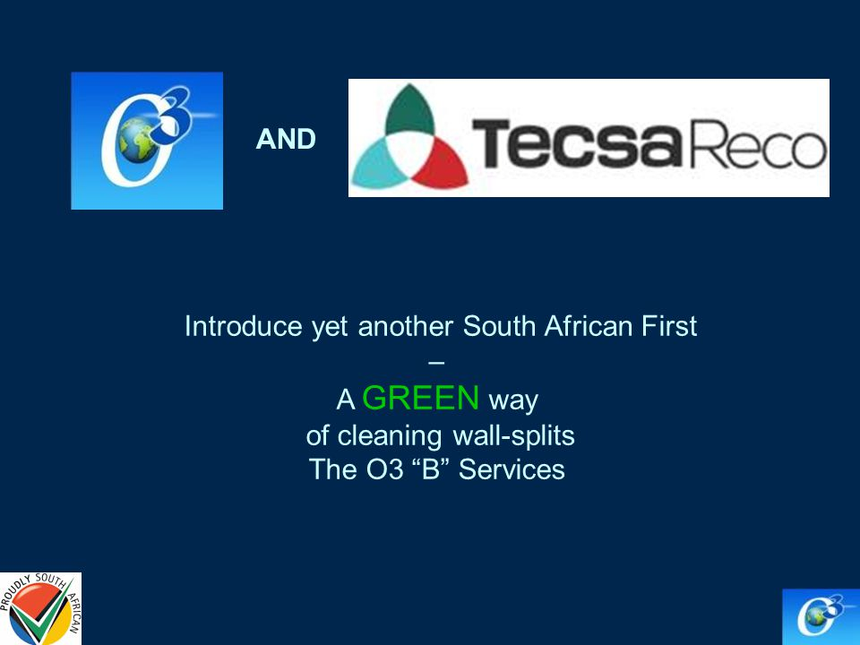 Introduce yet another South African First – A GREEN way of cleaning wall-splits The O3 B Services AND