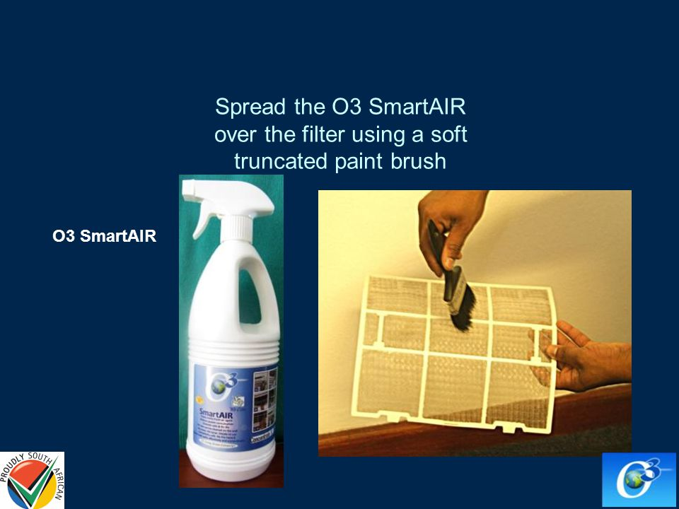 Spread the O3 SmartAIR over the filter using a soft truncated paint brush O3 SmartAIR