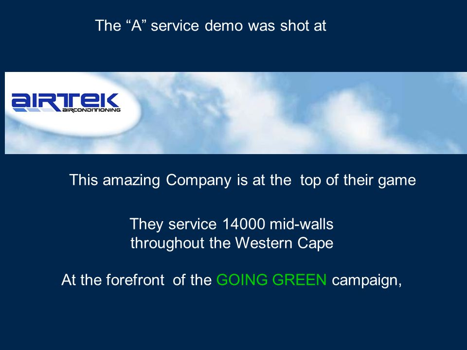 This amazing Company is at the top of their game They service 14000 mid-walls throughout the Western Cape At the forefront of the GOING GREEN campaign, The A service demo was shot at