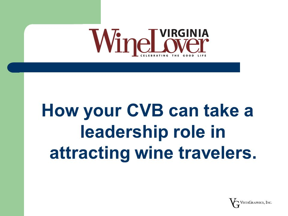 How your CVB can take a leadership role in attracting wine travelers.