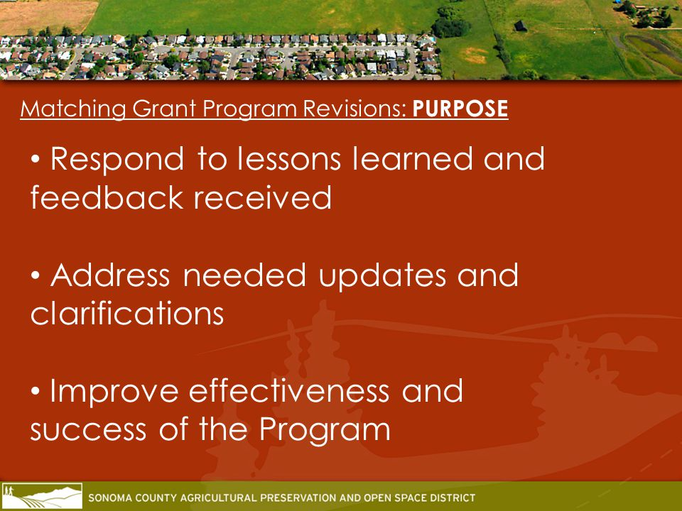 Internal development Public comment period Districts Citizen Advisory Committee discussions Matching Grant Program Revisions: PROCESS Falletti Farm