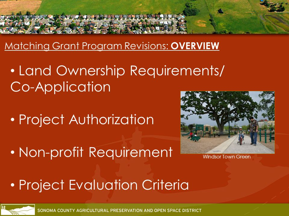 Matching Grant Program Revisions: OVERVIEW Match Requirement Implementation Timing Matching Grant Provisions Eligible Funding Components Ineligible Funding Components Prince Memorial Greenway