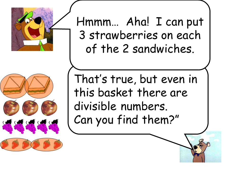 Thats true, but even in this basket there are divisible numbers.