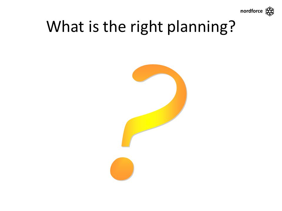 What is the right planning