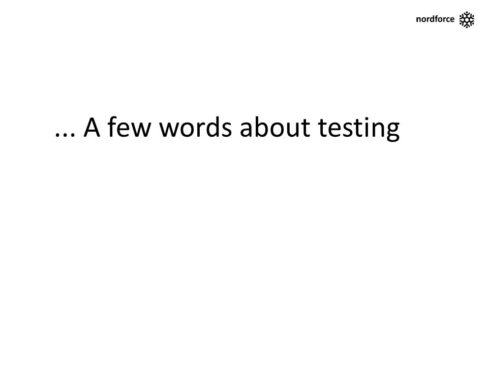 ... A few words about testing