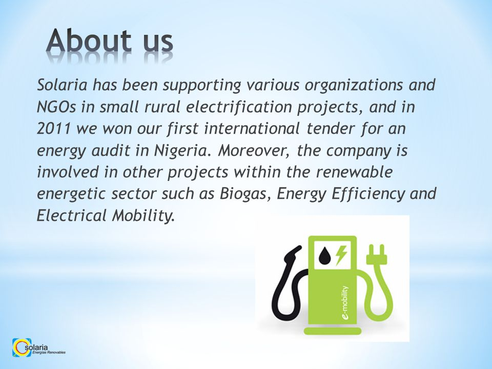 We are systems integrators: We are able to re-evaluate and optimize the local resources: waste, biomass, biogas, wind, solar, hydro, etc.