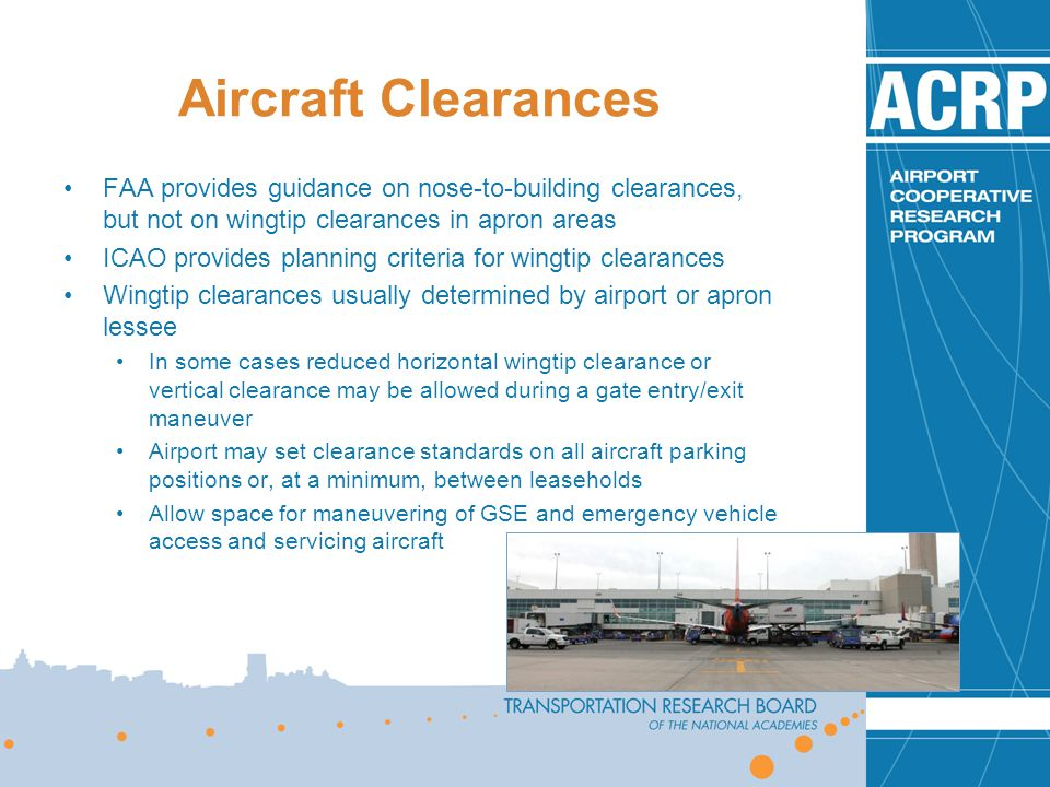 Aircraft Clearances FAA provides guidance on nose-to-building clearances, but not on wingtip clearances in apron areas ICAO provides planning criteria