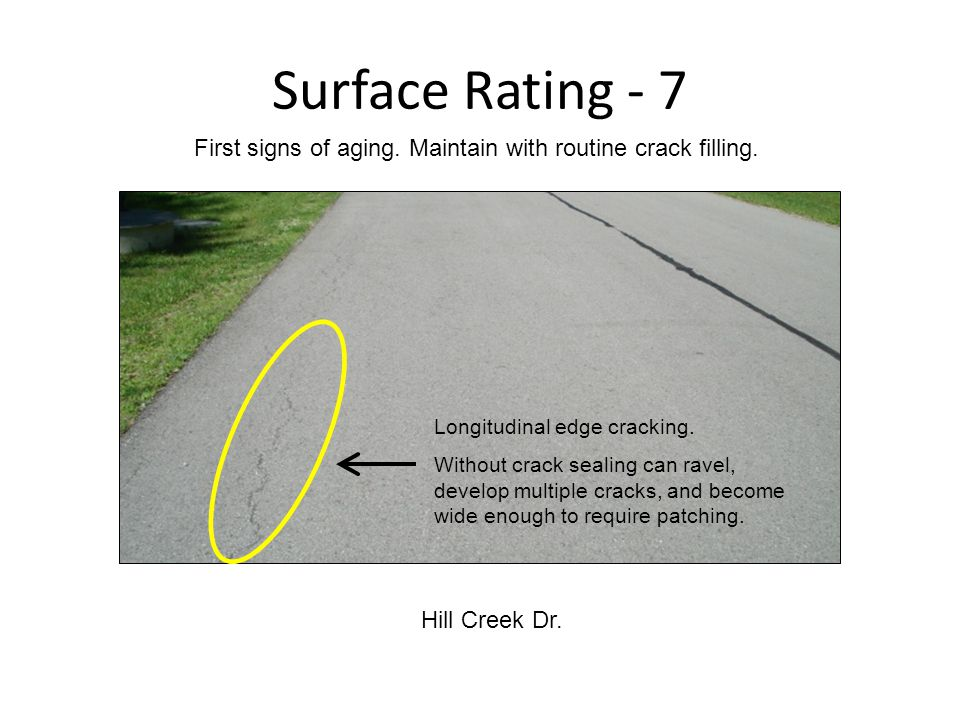 Surface Rating - 7 Hill Creek Dr. First signs of aging.