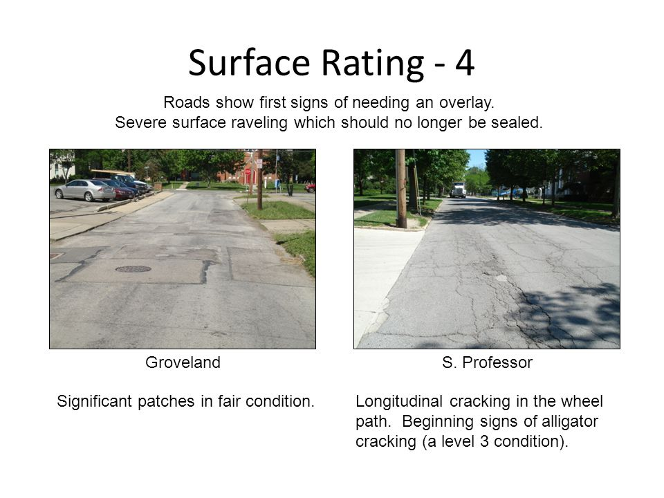 Surface Rating - 4 Groveland Roads show first signs of needing an overlay.
