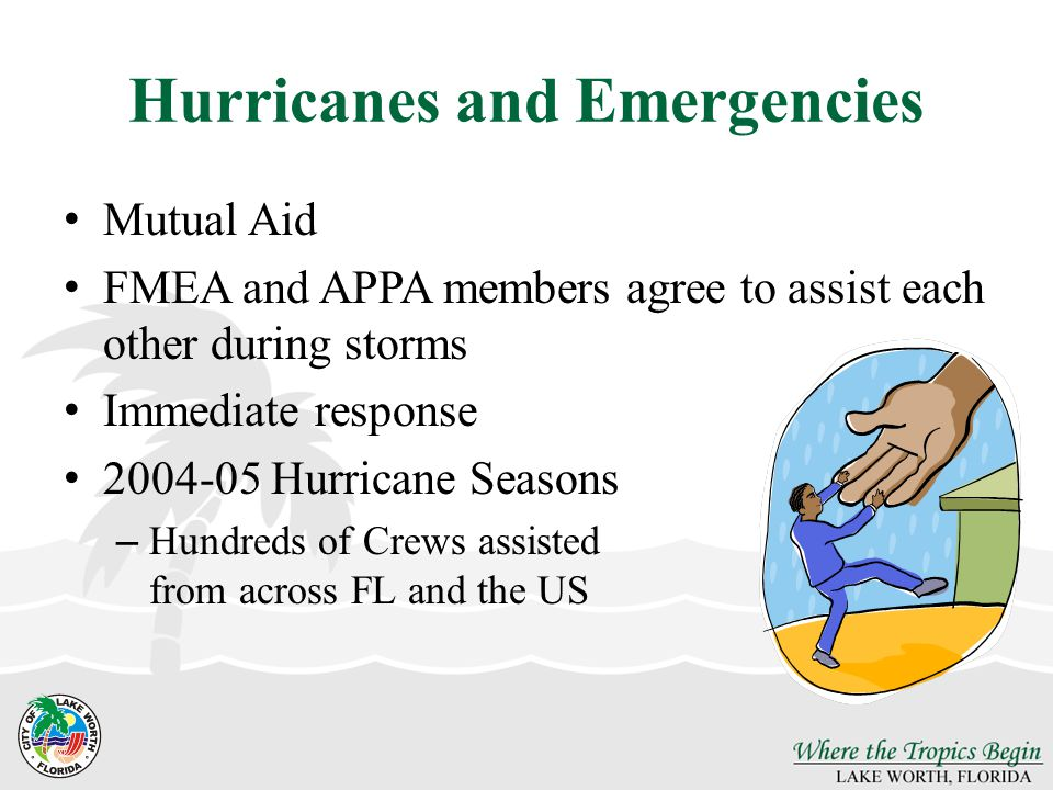 Hurricanes and Emergencies Mutual Aid FMEA and APPA members agree to assist each other during storms Immediate response 2004-05 Hurricane Seasons – Hu