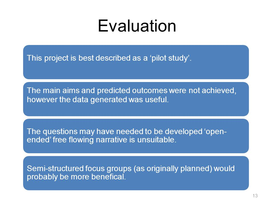 Evaluation This project is best described as a pilot study.