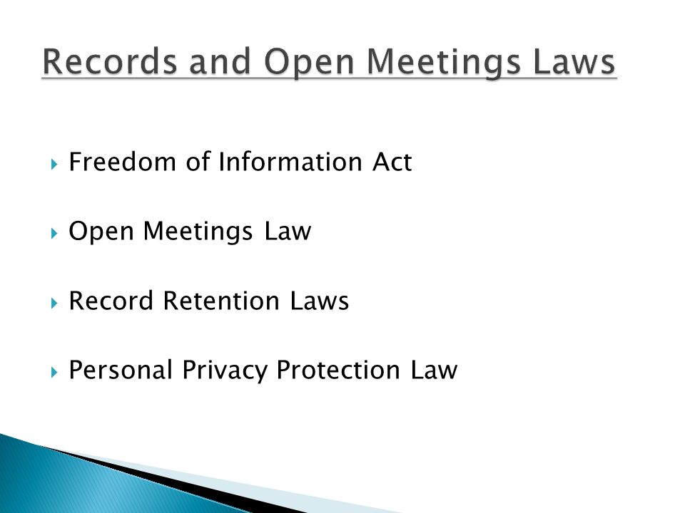 Freedom of Information Act Open Meetings Law Record Retention Laws Personal Privacy Protection Law