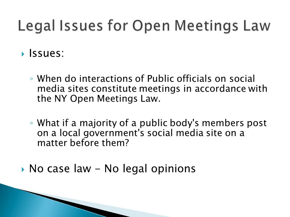 Issues: When do interactions of Public officials on social media sites constitute meetings in accordance with the NY Open Meetings Law. What if a majo