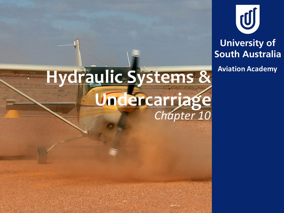 Aim To review principles of operation of the Hydraulic Systems & Undercarriage