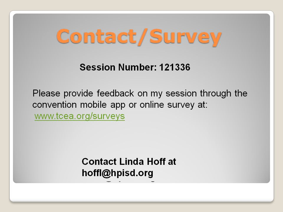 Survey/Contact Contact Linda Hoff at