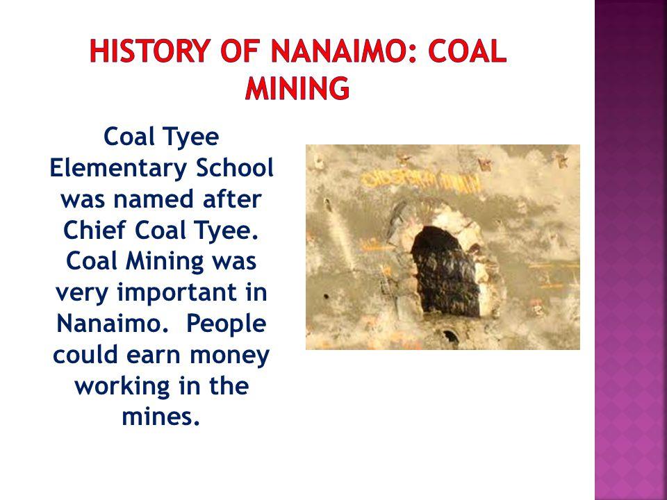Coal Tyee Elementary School was named after Chief Coal Tyee.