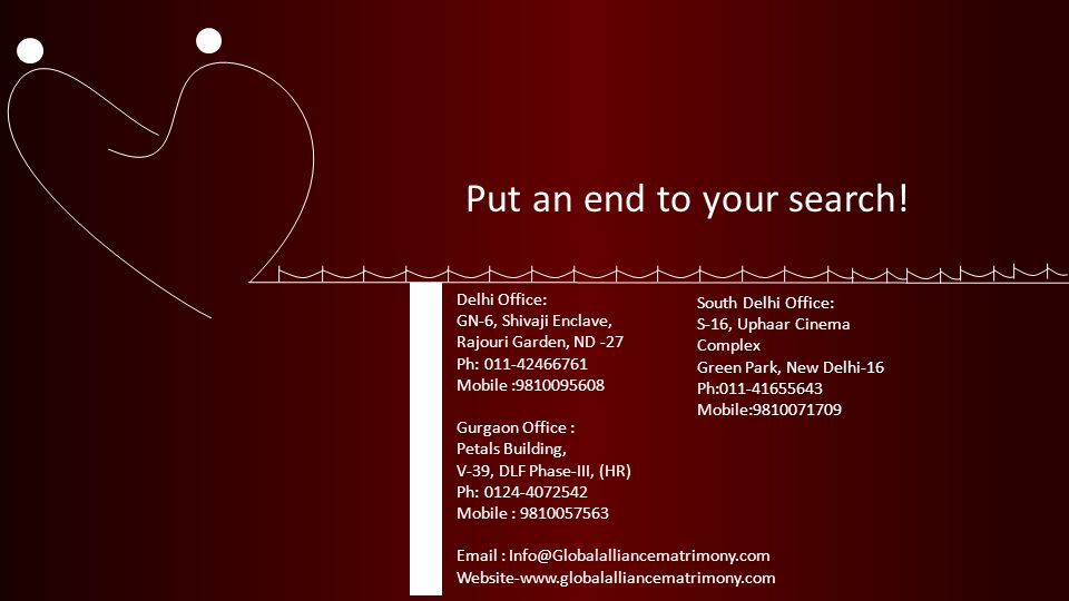 Put an end to your search! Delhi Office: GN-6, Shivaji Enclave, Rajouri Garden, ND -27 Ph: 011-42466761 Mobile :9810095608 Gurgaon Office : Petals Bui