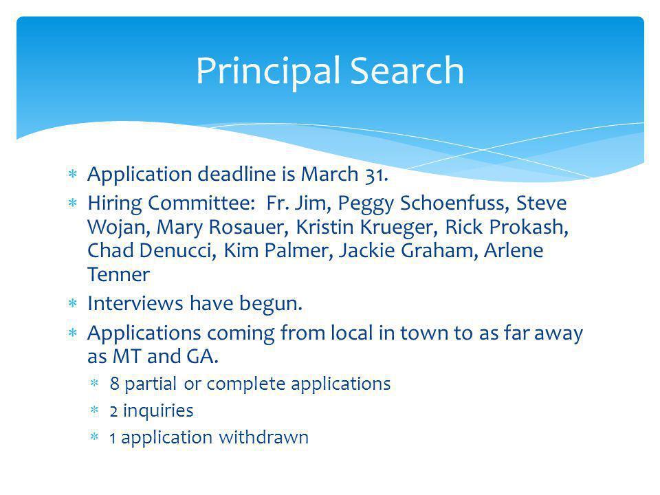 Principal Search Application deadline is March 31.