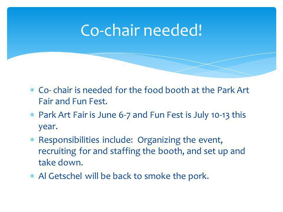 Co- chair is needed for the food booth at the Park Art Fair and Fun Fest.