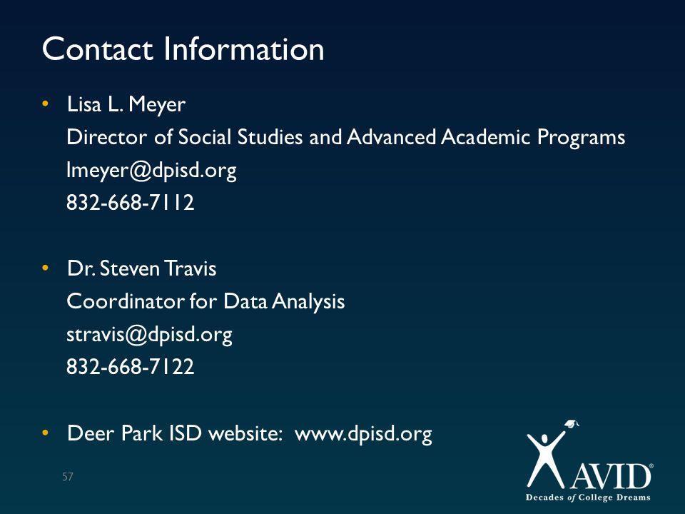 Contact Information Lisa L. Meyer Director of Social Studies and Advanced Academic Programs lmeyer@dpisd.org 832-668-7112 Dr. Steven Travis Coordinato