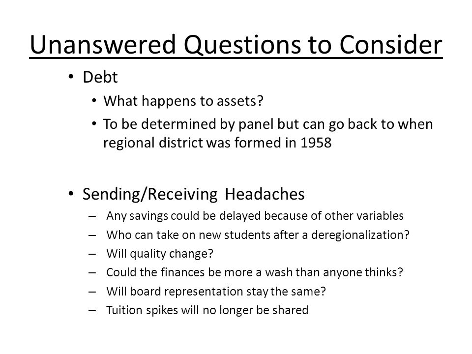 Unanswered Questions to Consider Debt What happens to assets.
