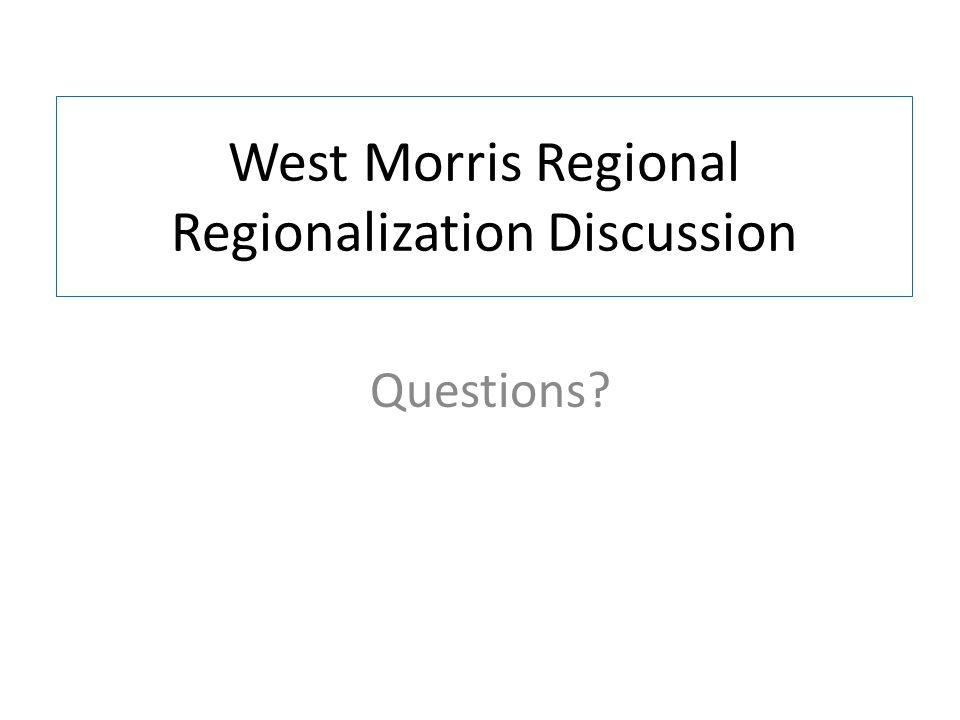 West Morris Regional Regionalization Discussion Questions