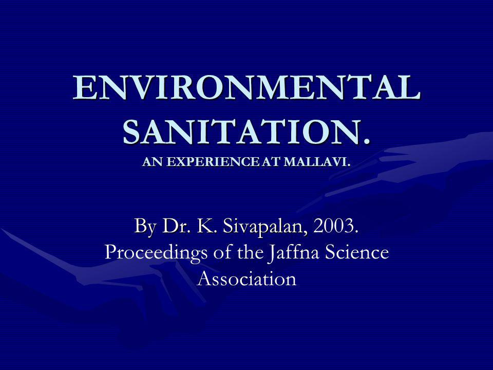 ENVIRONMENTAL SANITATION.AN EXPERIENCE AT MALLAVI.