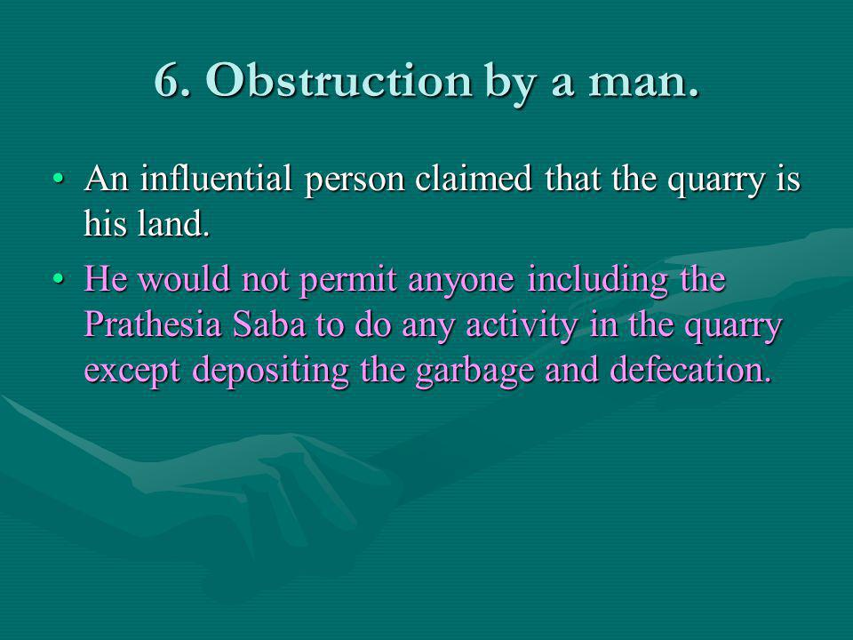 6.Obstruction by a man.