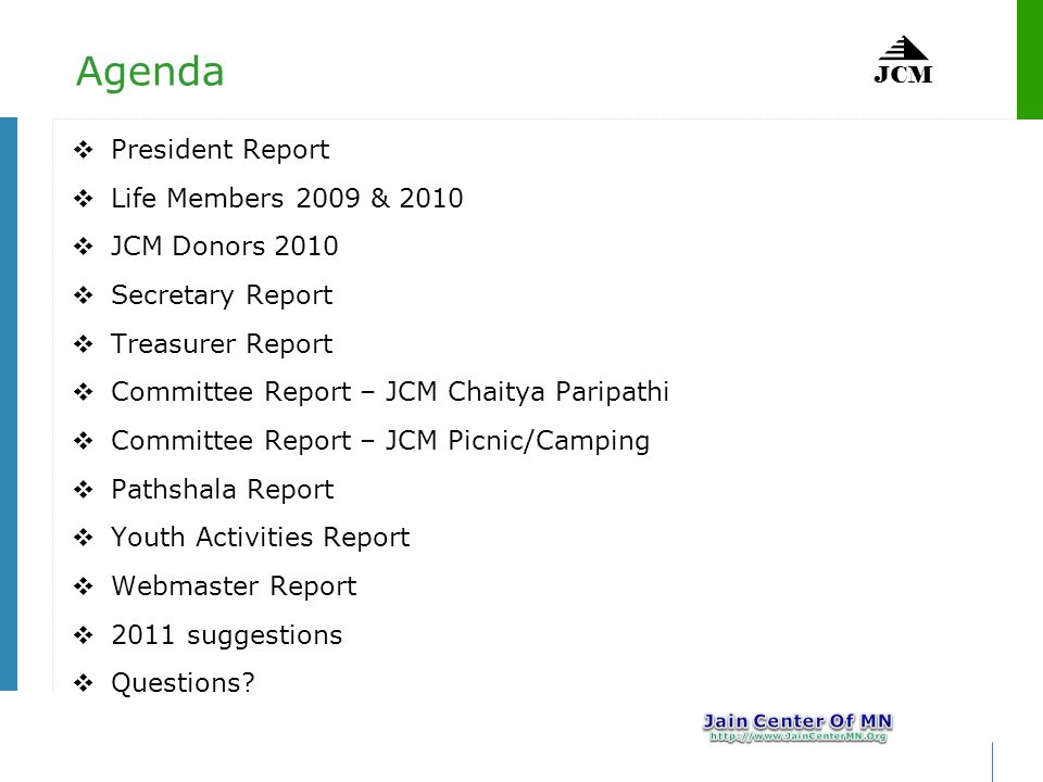 Agenda President Report Life Members 2009 & 2010 JCM Donors 2010 Secretary Report Treasurer Report Committee Report – JCM Chaitya Paripathi Committee