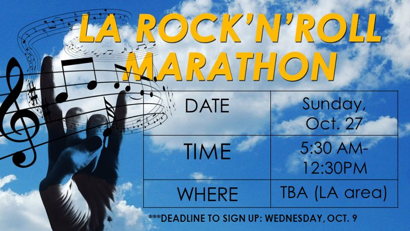 DATE Sunday, Oct. 27 TIME 5:30 AM- 12:30PM WHERE TBA (LA area) ***DEADLINE TO SIGN UP: WEDNESDAY, OCT. 9