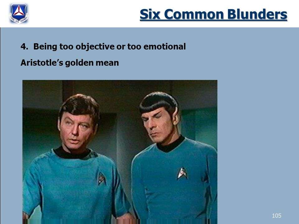 Six Common Blunders 4. Being too objective or too emotional Aristotles golden mean 105