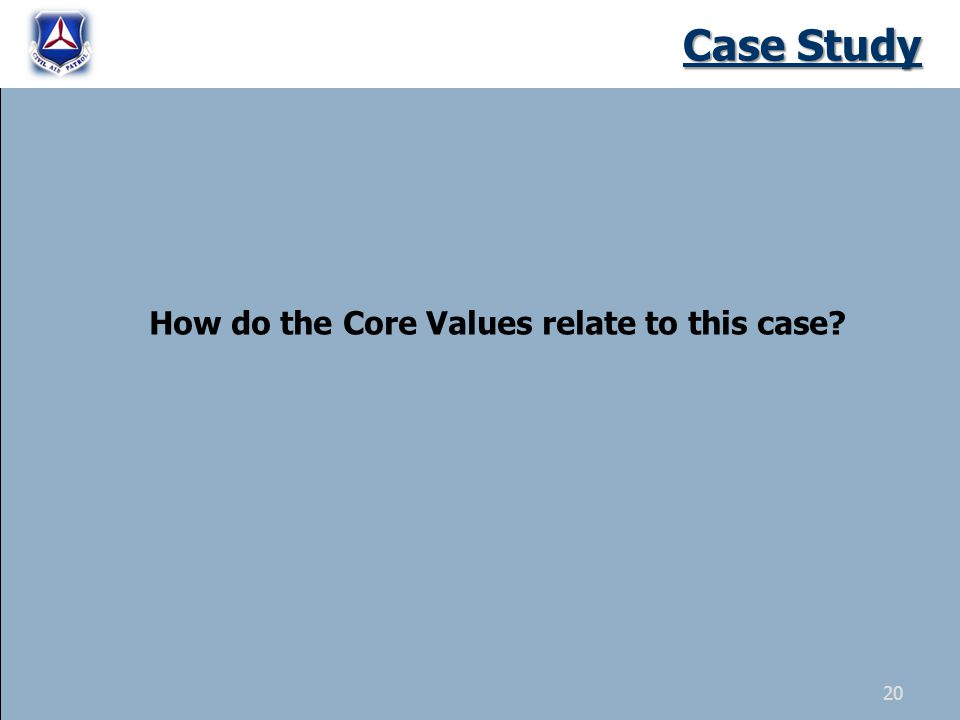 Case Study How do the Core Values relate to this case? 20