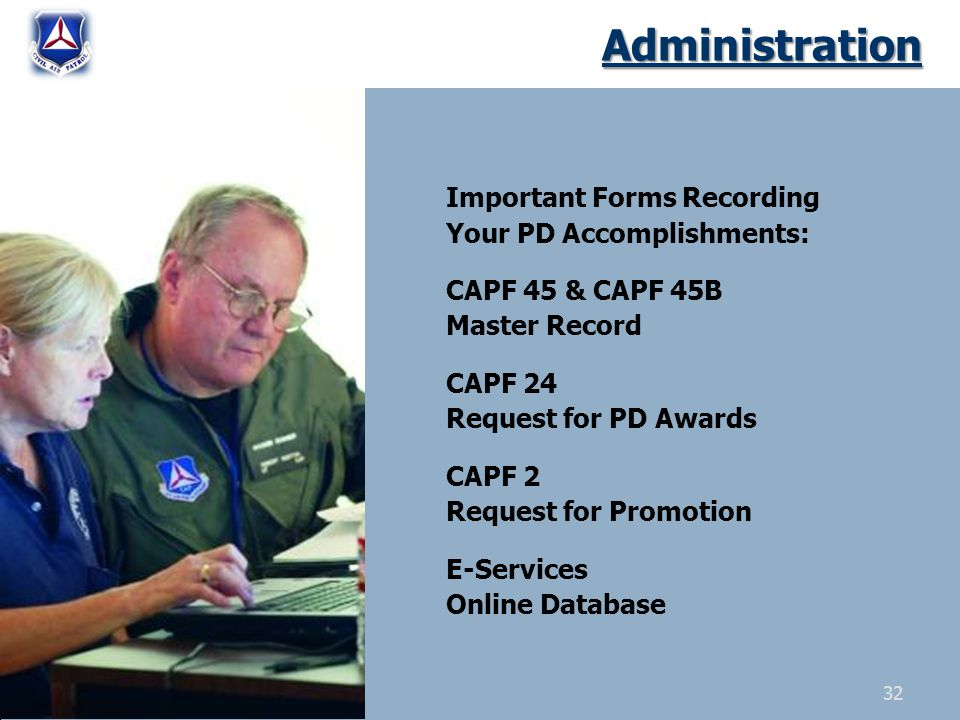 Administration Important Forms Recording Your PD Accomplishments: CAPF 45 & CAPF 45B Master Record CAPF 24 Request for PD Awards CAPF 2 Request for Promotion E-Services Online Database 32