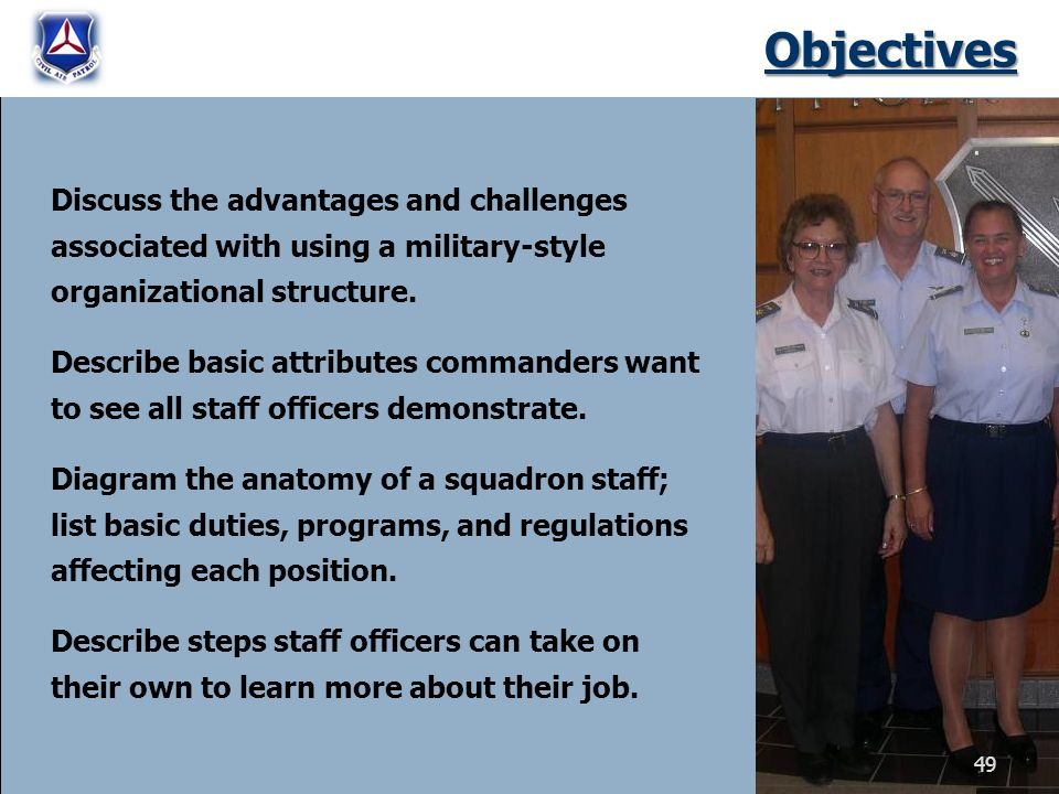 Objectives Discuss the advantages and challenges associated with using a military-style organizational structure. Describe basic attributes commanders