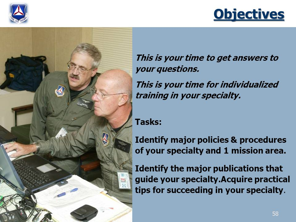 Objectives This is your time to get answers to your questions.