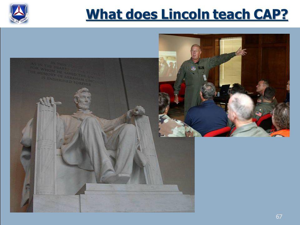 What does Lincoln teach CAP? 67