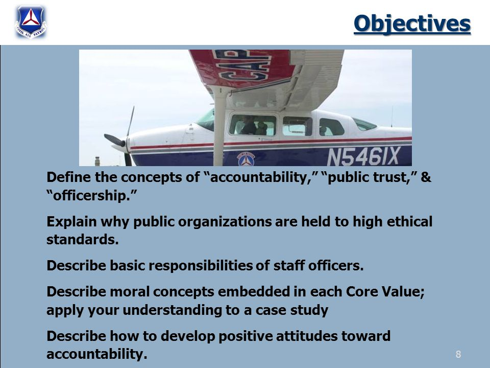 Objectives Define the concepts of accountability, public trust, & officership.