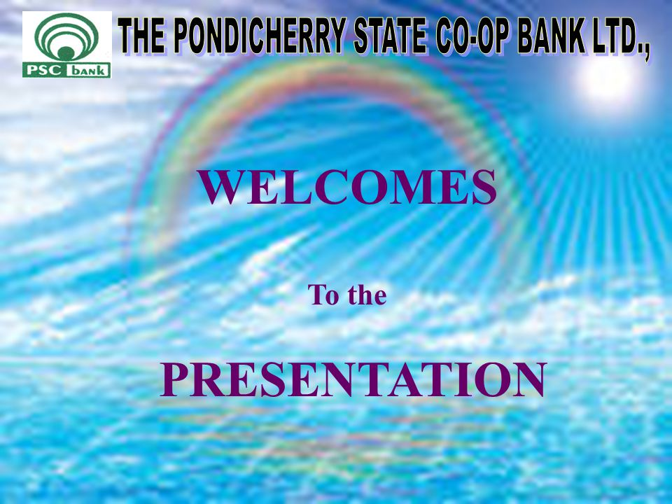 WELCOMES To the PRESENTATION