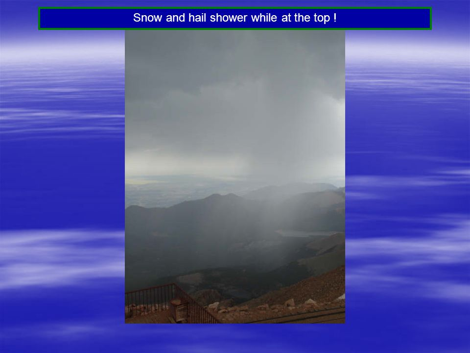 Snow and hail shower while at the top !